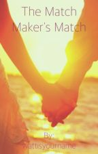 The Match Maker's Match by wattisyourname