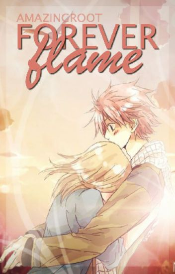 Forever Flame (Fairy Tail Fanfiction)