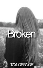 Broken (SHORT) by taylorxpaige