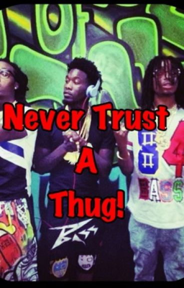 Never Trust A Thug {BOOK 1}