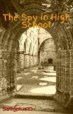 The Spy in High School (Luke Brooks fan fic) by Sallyplus1D