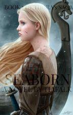 Seaborn: Book One of Thora's Saga (#Wattys2016) by TiaFalk