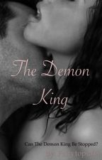 The Demon King (The Demon King, #1) - Completed by Fairytopia08