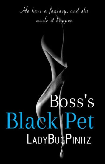 Boss's Black Pet(Interracial Romance) ON HOLD