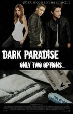 Dark Paradise  by Drunkonlovearnedit