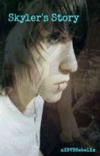 Skyler's Story [ON HOLD] by _Mydemons_