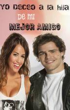 YO DESEO A LA HIJA DE MI MEJOR AMIGO(LALITER) by VikiDiaz5