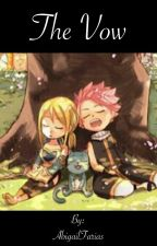 The Vow (Nalu Fanfic) by AbigailFarias