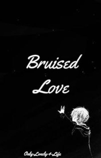Bruised Love [Alois x Reader]