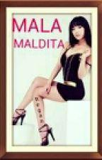 Mala Maldita (OH?ANGAL KA?) by ShantalCastro22