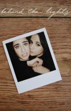 behind the lights | camren by prettycamren