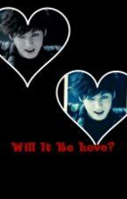 Will It Be Love? by Kookies98