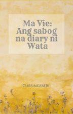 Ma Vie by cursingfaeri