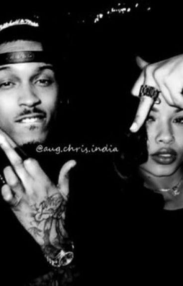 Started from the ghetto (August Alsina/India Westbrooks fanfic)