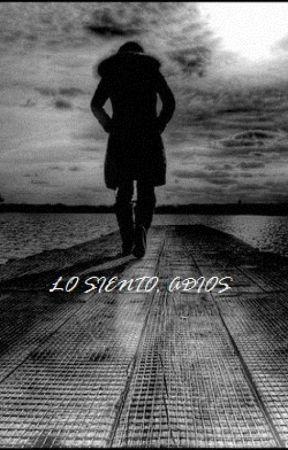 Lo siento, Adios by anny28arias