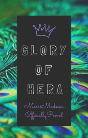 Glory of Hera [On hold] - Chapter I - Wattpad