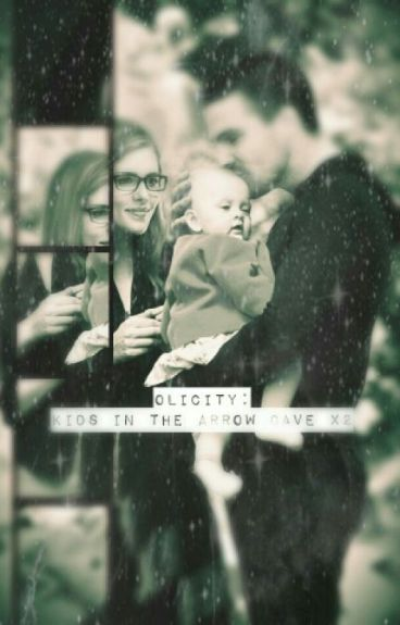 Olicity: Kids in the Arrow cave x2 (Sequel)
