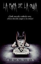 La chica de la Ouija by Akanea