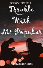 Ceathville Academy Series #1: Trouble With Mr. Popular  by Jessanie_Pearl