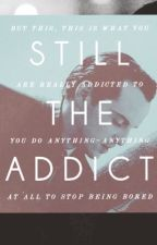 Still the Addict (Moriarty x reader) by lukesmisfitstee