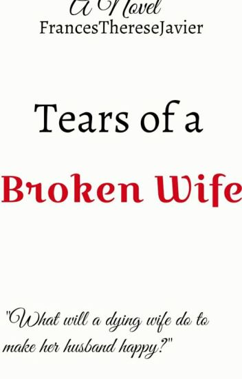 Book 1: Tears of a Broken Wife [FIN]