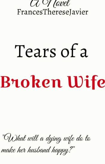 Book 1: Tears of a Broken Wife [FIN]