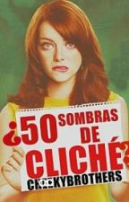 ¿50 sombras de cliche? by ChookyBrothers