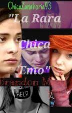 """T1: """"LA RARA CHICA EMO"""" Brandon Meza y Tú  [Terminada.] by SoyDarcyStylinson"""
