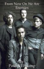 From Now On We Are Enemies (adopted by Fall Out Boy) by Patrick11Stump