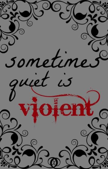 Sometimes Quiet Is Violent (boyxboyxgirl)