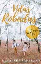 Vidas Robadas (VR#1) by allyouneedishope