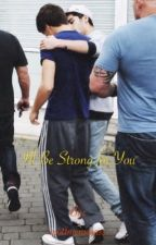I'll be Strong for You by houseofziam