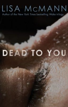 Dead To You by LisaMcMann