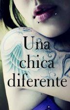 Una chica diferente. Temporada 1 ❤️ by Marina1232614