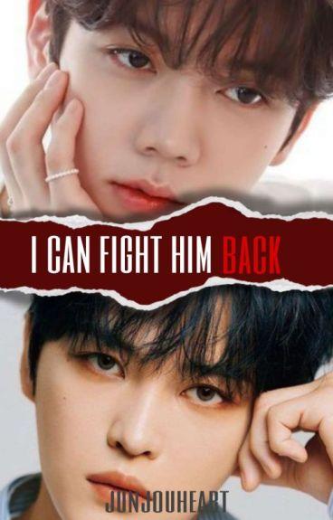 I Can Fight Him Back (BoyXBoy)