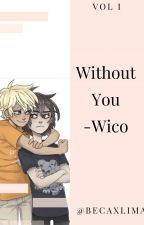 Without you by cryfckbaby