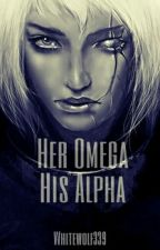 Her Omega, His Alpha by whitewolf339