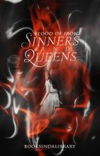 Sinners and Queens: Blood of Iron by booksindalibrary