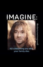 IMAGINE: Kili comforting you after your family dies by Aidanturnerimagines