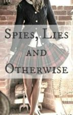 Spies, Lies and Otherwise (Gallagher Girl Fanfic) by RoseTookMy_Nose