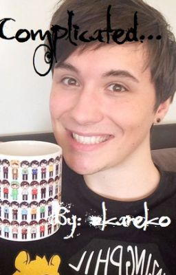 Complicated dan howell x reader wattpad