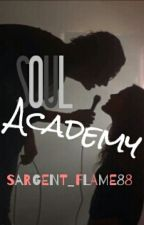 SOUL ACADEMY by SaRGENT_FLAME88
