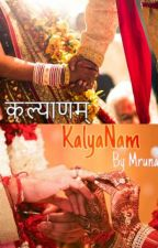 KalyaNam (ON HOLD)  by Mrunals01