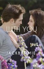 With You by jackbammie