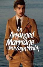 An Arranged Marriage With Zayn Malik { Z.M. } by xx_tiana_xx