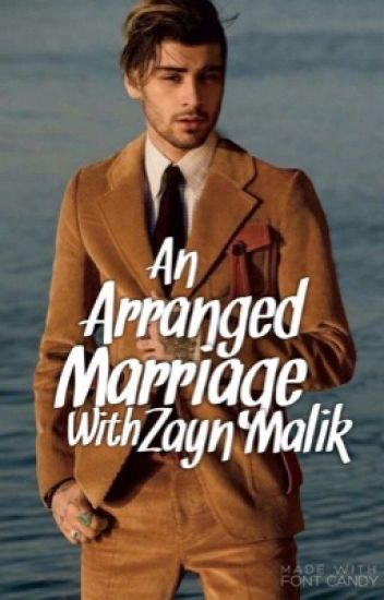 An Arranged Marriage With Zayn Malik { Z.M. }
