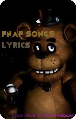 Five nights at freddy s songs lyrics book wattpad