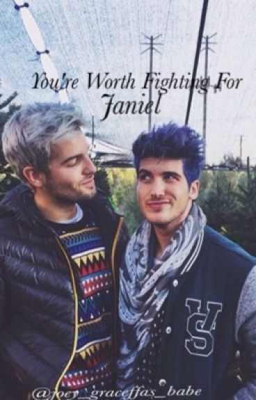 You're Worth Fighting For ( Janiel )