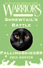 Shrewtail's Battle [Warrior Cats Fanfiction] by FallingSkies89