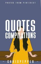 Quotes Compilation by Chrispepper
